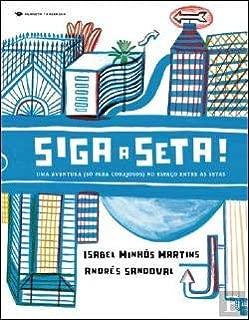 Siga a Seta! Uma Aventura (só para corajosos) no espaço entre as setas (Portuguese Edition)