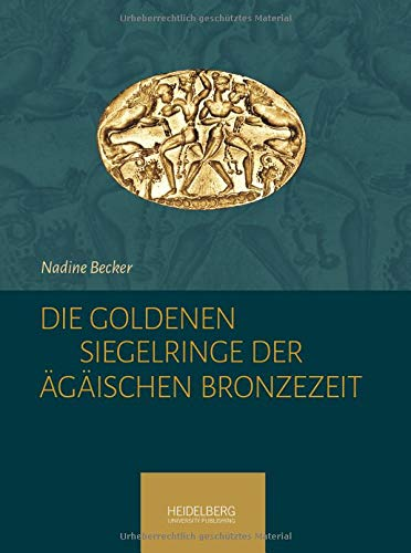 Die goldenen Siegelringe der Ägäischen Bronzezeit
