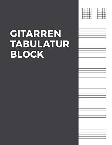 Gitarren Tabulatur Block: Notizbuch für Musiker und Komponisten zum Selberschreiben
