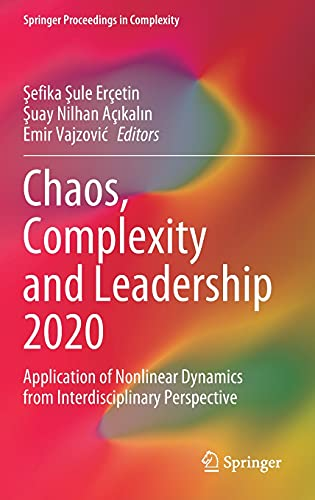 Chaos, Complexity and Leadership 2020: Application of Nonlinear Dynamics from Interdisciplinary Perspective