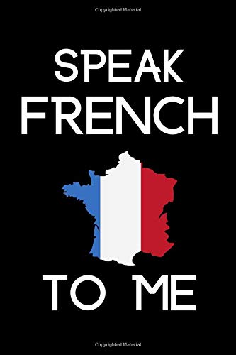 Speak French to Me: Blank Lined Journal