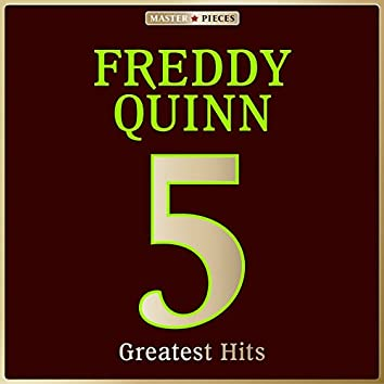 Masterpieces presents Freddy Quinn: 5 Greatest Hits