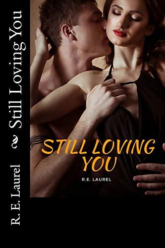 Book: Still Loving You by R. E. Laurel