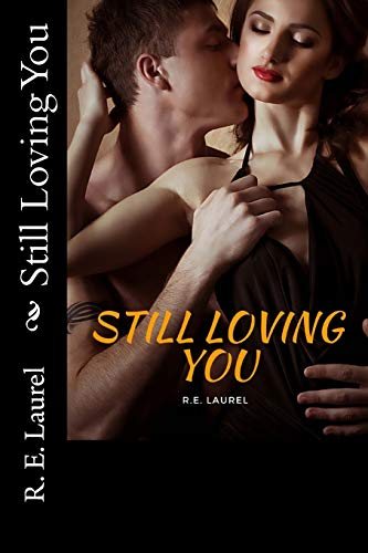 Book: Still Loving You by R. E. Laurel