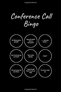 Conference Call Bingo Notebook  Funny gifts for Work From Home Game Meeting Bingo Zoom Holiday Bingo Work Party Game Blank lined notebook / journal Employees and Boss gift 6x9  100 pages