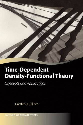 Time-Dependent Density-Functional Theory: Concepts and Applications (Oxford Graduate Texts) (English Edition)