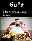 Gula: Os 7 pecados capitais (Portuguese Edition)