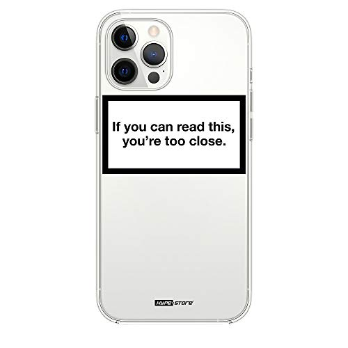 HYPExSTORE® If You can Read This You Are Too Close Crystal Clear Cover CASE You're Tasche HÜLLE (iPhone 12/12 Pro)