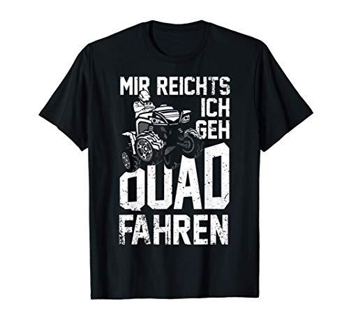 Mir Reichts Ich Geh Quad Fahren - ATV 4x4 Quad Bike Spruch T-Shirt