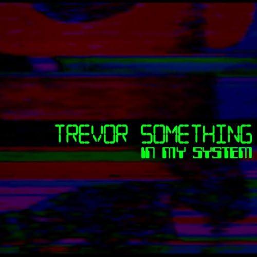 Trevor Something