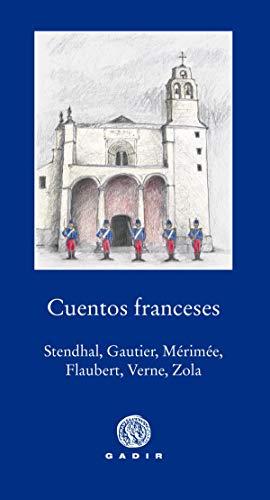 Cuentos franceses: Sthendal, Gautier, Mérimée, Flaubert, Verne y Zola (Gadir Pequeña Biblioteca)