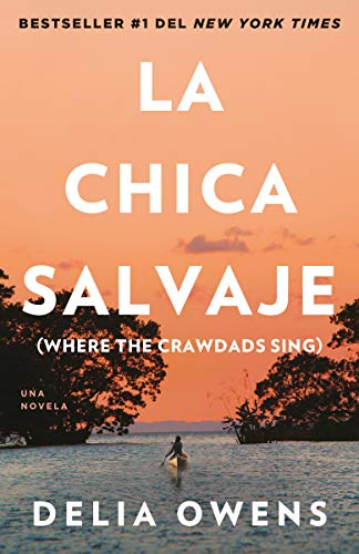 SPA-CHICA SALVAJE: Spanish Edition of Where the Crawdads Sing