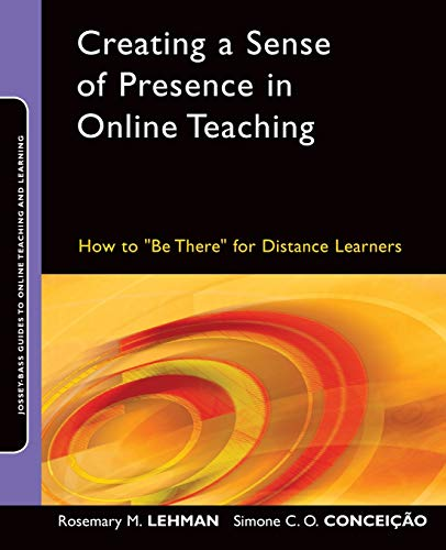 Creating a Sense of Presence in Online Teaching: How to...