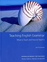 Macmillan Books for Teachers / Teaching English Grammar: What to Teach and How to Teach it by Scrivener, Jim (2010) Perfect Paperback