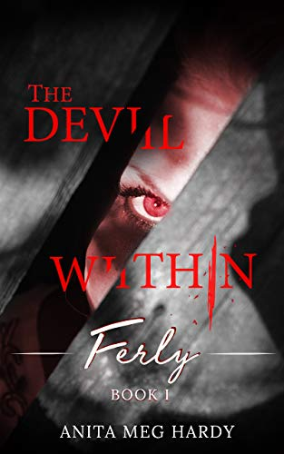 Ferly: Book I: A Mini-Trilogy of Horror and Terror (The Devil Within M