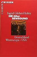 Die 68er Bewegung: Deutschland - Westeuropa - USA