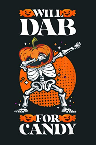 Cute Kids Halloween Pumpkin I Will Dab For Candy Dabbing: Notebook Planner -6x9 inch Daily Planner Journal, To Do List Notebook, Daily Organizer, 114 Pages