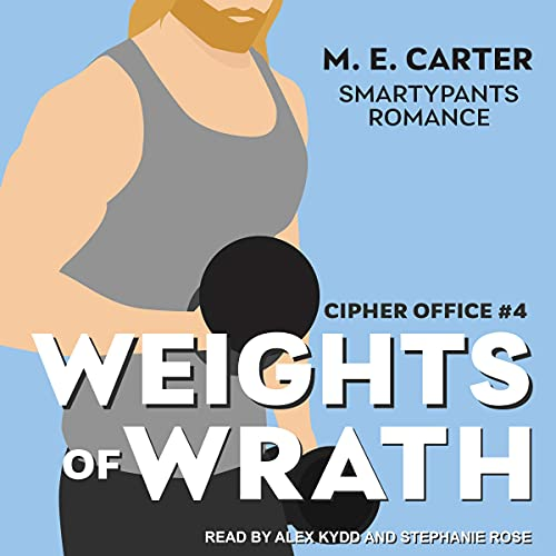 Weights of Wrath Audiobook By Smartypants Romance, M.E. Carter cover art