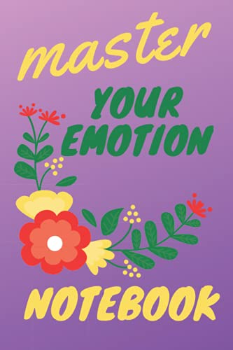 Master Your Emotions notebook: (6x9 Journal): Lined Notebook, 120 Pages – Cute and Funny Inspirational Quote