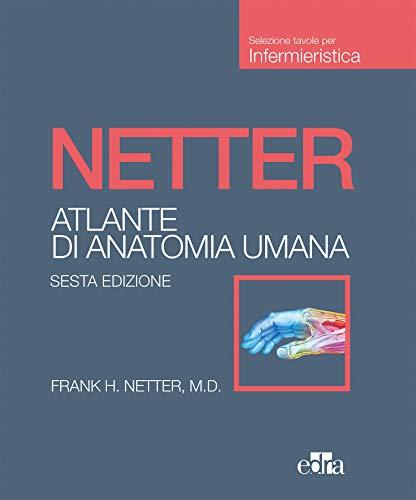 Netter. Atlante di anatomia umana. Scienze infermieristiche