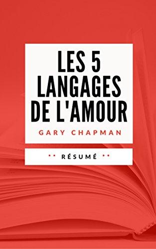 LES 5 LANGAGES DE L'AMOUR: Résumé en Français