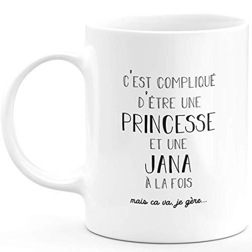 Taza de regalo de Jana – complicado de ser una princesa y una Jana – Regalo personalizado para el nombre de cumpleaños, para mujer, Navidad, para la salida del colega, cerámica – blanco