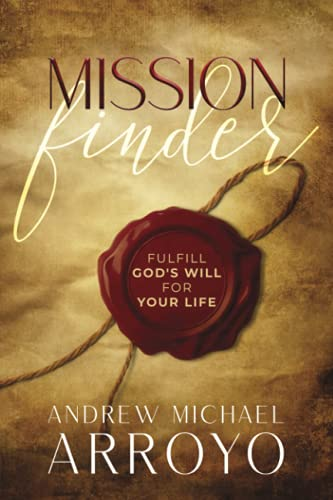 Mission Finder: Fulfill God's Will For Your Life