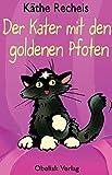 Der Kater mit den goldenen Pfoten - Käthe Recheis