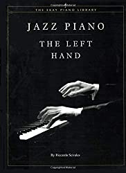 Jazz Piano: The Left Hand: A Guide to Left Hand Jazz Piano Techniques from Ragtime to Contemporary Styles