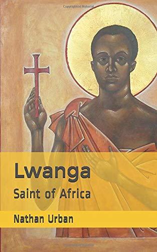 Lwanga: Saint of Africa