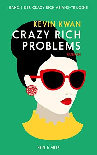 Crazy Rich Problems (deutschsprachige Ausgabe) (Crazy Rich Asians Serie, Band 3)