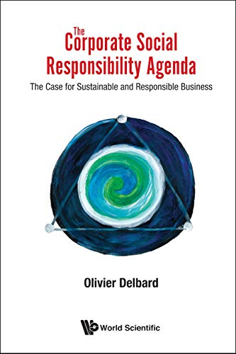 Corporate Social Responsibility Agenda, The: The Case For Sustainable And Responsible Business (English Edition)
