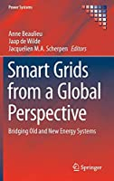 Smart Grids from a Global Perspective: Bridging Old and New Energy Systems (Power Systems)