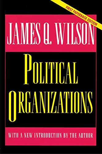 Political Organizations: Updated Edition (Princeton Studies in American Politics: Historical, International, and Comparative Perspectives Book 189) (English Edition)