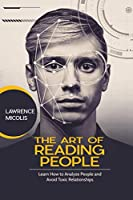The Art of Reading People: Learn How to Analyze People and Avoid Toxic Relationships
