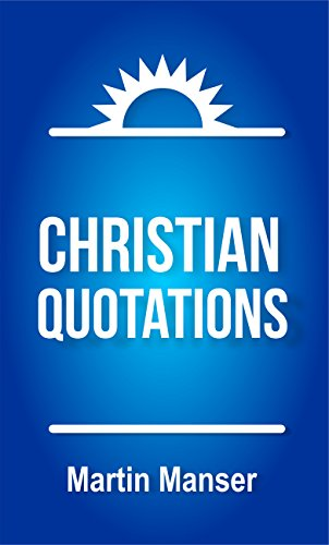 Christian Quotations (Christian Reference Library Book 2)