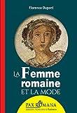 La femme romaine et la mode