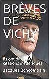 BRÈVES DE VICHY: Ils ont dit... 250 citations inattendues (French Edition)