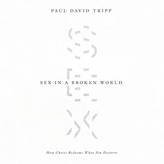 Sex in a Broken World     How Christ Redeems What Sin Distorts              Written by:                                                                                                                                 Paul David Tripp                               Narrated by:                                                                                                                                 Bevan Greiner                      Length: 5 hrs and 42 mins     3 ratings     Overall 5.0