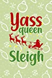 Yass Queen Sleigh: Notebook Journal Composition Blank Lined Diary Notepad 120 Pages Paperback Green Texture Sleigh