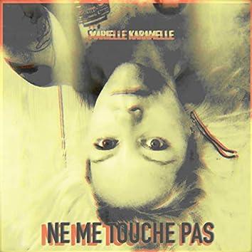 Ne Me Touche Pas