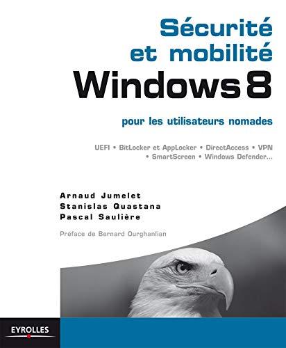 Securite et mobilite windows 8 - pour les utilisateurs nomades. uefi. bitlocker et applocker. direct: Pour les utilisateurs nomades. UEFI. BitLocker ... SmartScreen. Window Defender... (Blanche)
