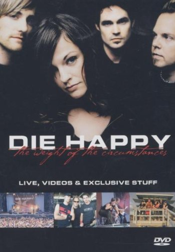 Die Happy - The Weight of the Circumstances