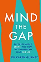 Mind The Gap: The truth about desire and how to futureproof your sex life