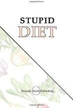 Stupid Diet