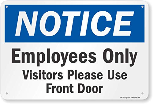 """SmartSign """"Notice - Employees Only, Visitors Please Use Front Door"""" Sign   12"""" x 18"""" Aluminum"""