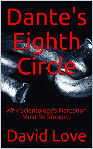 Dantes Eighth Circle: Why Scientologys Narconon Must Be Stopped (English Edition)