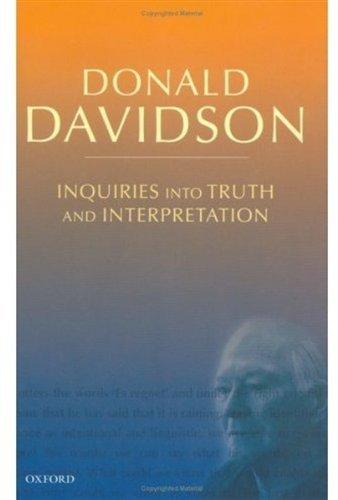 Inquiries into Truth and Interpretation: Philosophical Essays (Philosophical Essays of Donald Davidson)