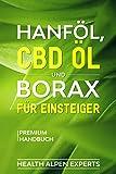 Hanföl, CBD Öl und Borax für Einsteiger: Anwendung, Wirkung, Erfahrungsberichte und Studien   Premium Handbuch