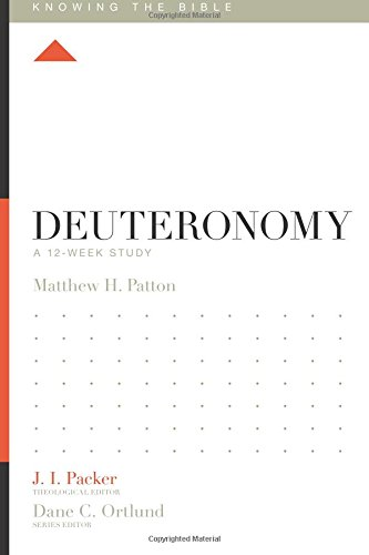 Deuteronomy: A 12-Week Study (Knowing the Bible)